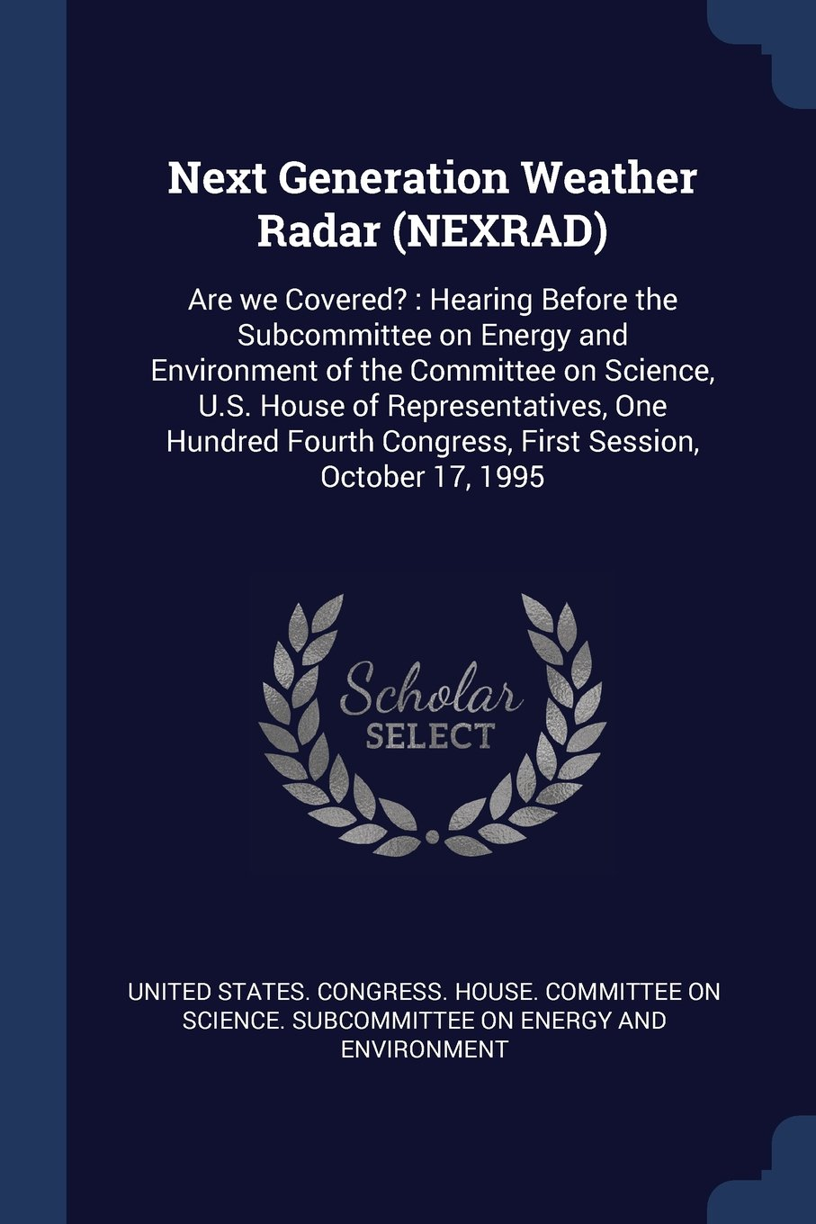 Download Next Generation Weather Radar (NEXRAD): Are we Covered? : Hearing Before the Subcommittee on Energy and Environment of the Committee on Science, U.S. ... Congress, First Session, October 17, 1995 ebook