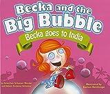 Becka Goes to India (Becka and the Big Bubble)