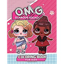 O.M.G. GLAMOUR SQUAD COLORING BOOK FOR KIDS: A beautiful illustration for kids. Ages 3 - 5, ages 6 - 8, ages 9 - 12