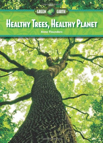 Read Online Healthy Trees, Healthy Planet (Our Green Earth) ebook