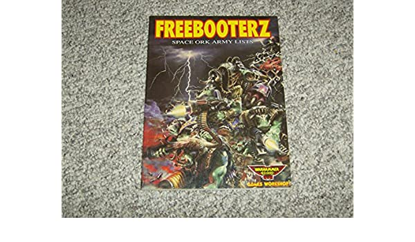 FREEBOOTERZ SPACE ORK ARMY LISTS PDF DOWNLOAD