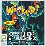 Wicked! Part Six: Till Death Us Do Part | Morris Gleitzman,Paul Jennings