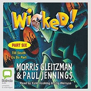 Wicked! Part Six Audiobook