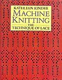 machine knitting stitches - Machine Knitting: The Technique of Lace