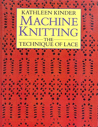 Machine Knitting: The Technique of Lace