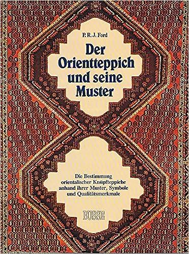 Orientteppich muster  Der Orientteppich und seine Muster: Amazon.de: P. R. J. Ford: Bücher