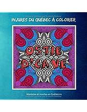 Injures du Québec à Colorier: Livre de coloriage anti-stress pour adultes   Carnet de Mandalas et d'insultes Québécoises à colorier
