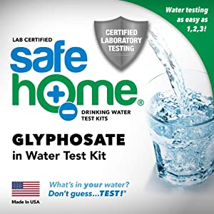 Safe Home GLYPHOSATE in Water Test Kit – Tested at Our EPA Certified Lab – Glyphosate has been Classified as a Carcinogen by the W.H.O. – Don't Guess. TEST!
