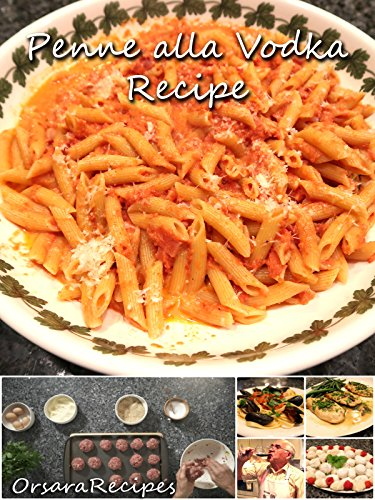 - Penne alla Vodka Recipe