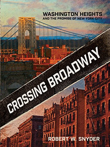 Crossing Broadway: Washington Heights and the Promise of New York - Pa Crossings