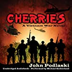 Cherries: A Vietnam War Novel | John Podlaski