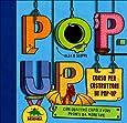 Pop-up. Corso per costruttori di pop-up. Libro pop-up. Ediz. illustrata