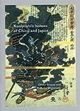 Kuniyoshi's Heroes of China and Japan, Oliver R. Impey and Mitsuko Watanabe, 1854441833