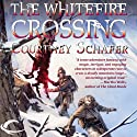The Whitefire Crossing: The Shattered Sigil, Book 1 Audiobook by Courtney Schafer Narrated by Andy Caploe