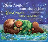 Good Night, Little Sea Otter (Portuguese/English) (Portuguese Edition)