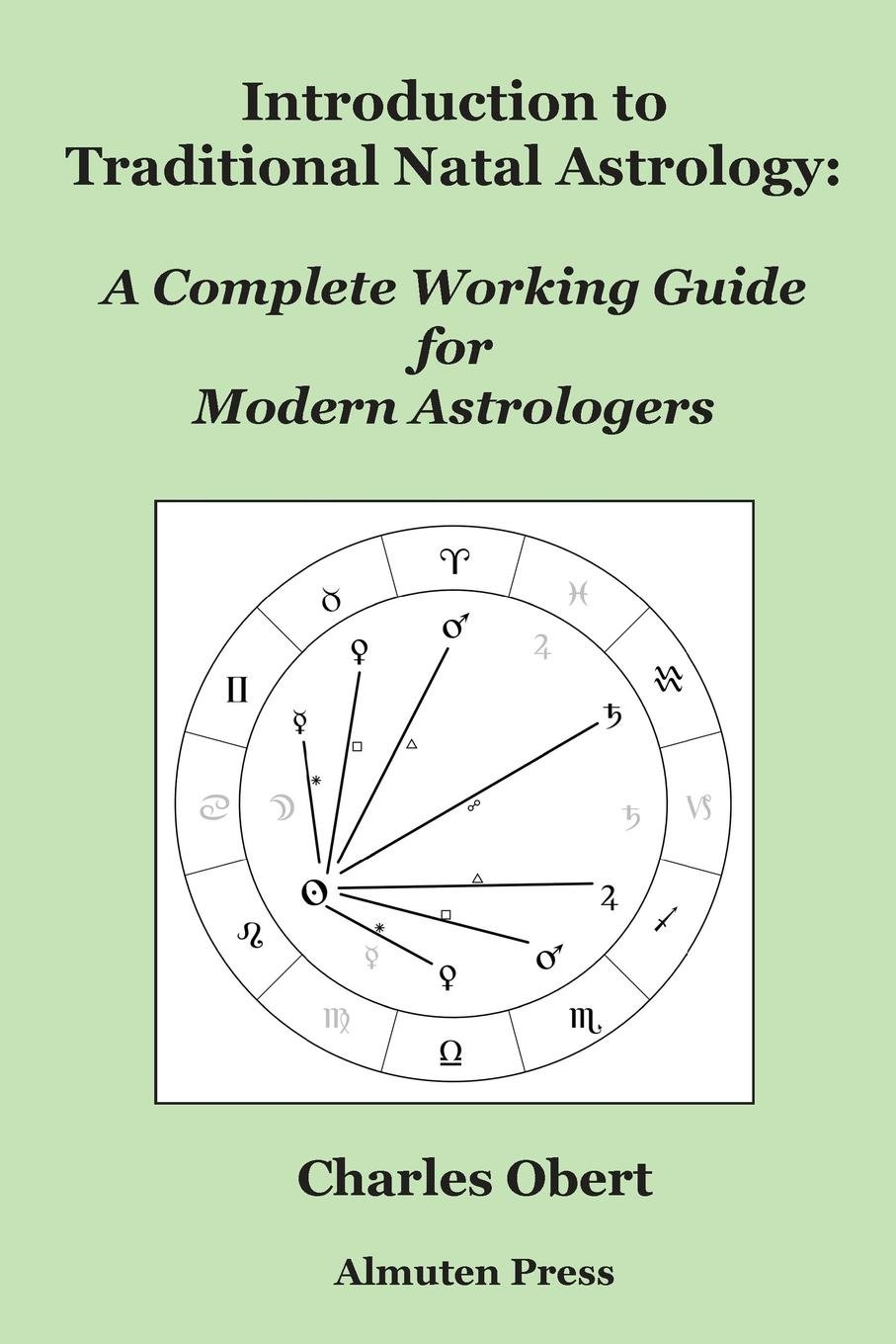 Introduction to Traditional Natal Astrology: A Complete Working Guide for Modern Astrologers pdf