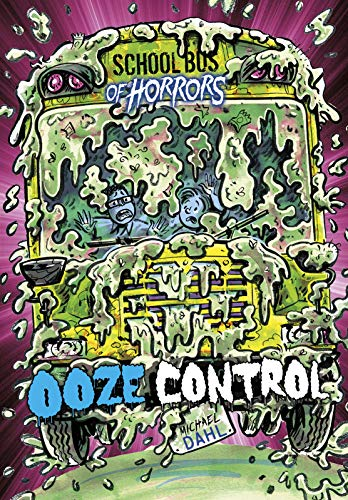 Ooze Control: A 4D Book (School Bus of Horrors)