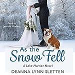 As the Snow Fell: A Lake Harriet Novel | Deanna Lynn Sletten