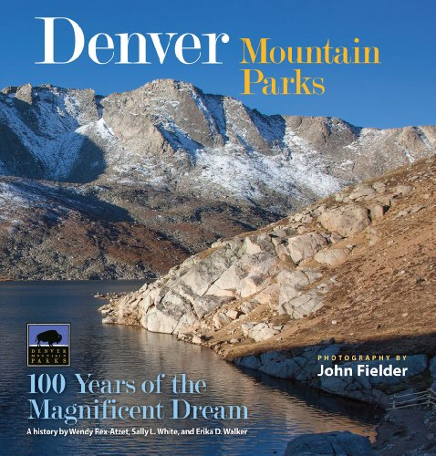 Denver Mountain Parks: 100 Years of the Magnificent (Denver City Park)