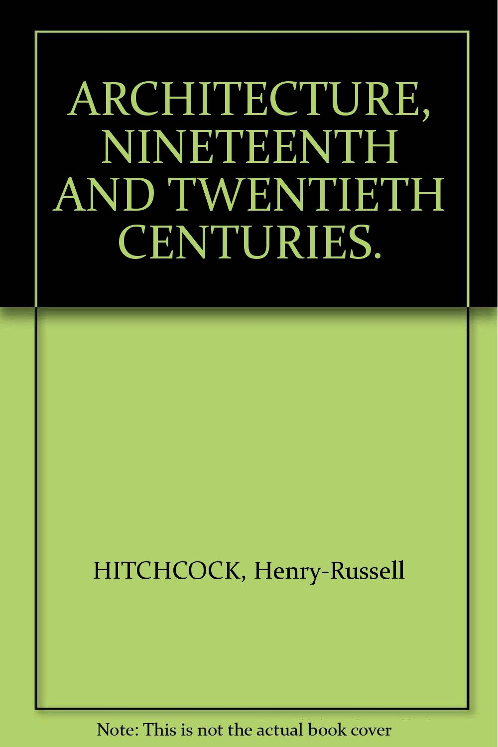 ARCHITECTURE, NINETEENTH AND TWENTIETH CENTURIES