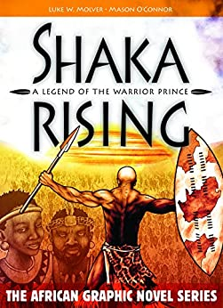"""""INSTALL"""" Shaka Rising: A Legend Of The Warrior Prince (The African Graphic Novel Series). Contact papers fichas Import recipes control Analysis"