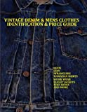 Vintage Denim and Mens Clothes Identification and Price Guide, Lucas Jacopetti, 1482677857