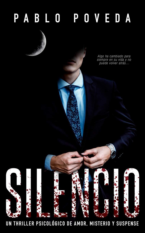 Silencio: Un thriller psicológico de amor, misterio y suspense Suspenso  romántico: Amazon.es: Pablo Poveda: Libros