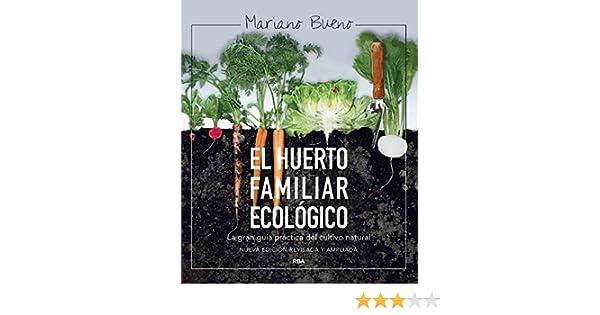El huerto familiar ecológico: NUEVA EDICIÓN AMPLIADA Y ACTUALIZADA (CULTIVOS) (Spanish Edition)