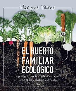 El huerto familiar ecológico (CULTIVOS) (Spanish Edition) by [Bueno, Mariano