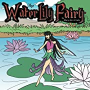 The Water Lily Fairy- Picture Book for Kids 3-10, Read Aloud Book for Kids, Read Along Book for Kids, European Kids book,Fantasy Book for Kids 3-9,Short ... with Morals: Classic Fairy Tales for Kids