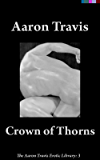 Crown of Thorns (The Aaron Travis Erotic Library Book 3)