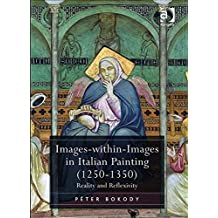 Images-within-Images in Italian Painting (1250-1350): Reality and Reflexivity