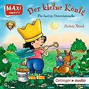 Der kleine König: Die lustige Ostereiersuche   Hedwig Munck