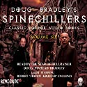 Doug Bradley's Spinechillers, Volume Six: Classic Horror Short Stories Audiobook by Edgar Allan Poe, Rudyard Kipling, John Milton Hayes, Ambrose Bierce, H. P. Lovecraft Narrated by Doug Bradley, Robert Englund