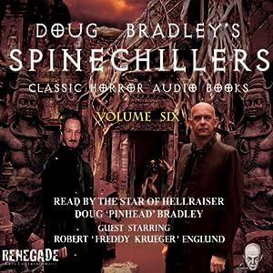 Doug Bradley's Spinechillers, Volume Six Audiobook
