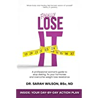Finally Lose It: A professional woman's guide to stop dieting, fix your hormones and overcome weight loss resistance