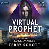 Virtual Prophet: The Game Is Life, Book 4 | Terry Schott