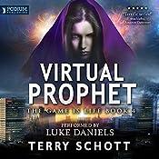 Virtual Prophet: The Game Is Life, Book 4   Terry Schott