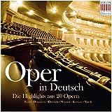 Oper in Deutsch-Die Highlights aus 20 Opern in deutscher Sprache