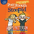 Pottymouth and Stoopid Audiobook by James Patterson, Chris Grabenstein Narrated by Scott Connolly