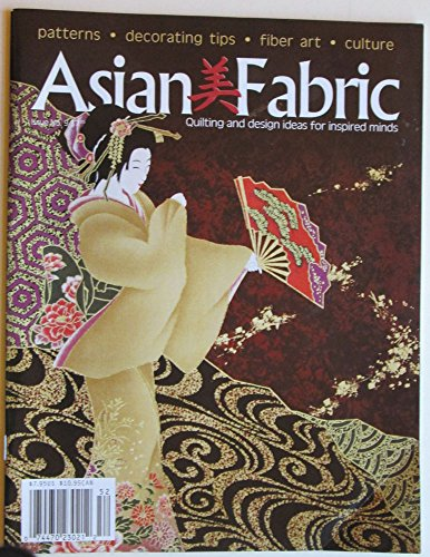 ASIAN FABRIC Spring 2006 Volume 2 Issue 1 (Quilting and design ideas for inspired minds, Kona Bay Fabrics quilt and craft projects inside, Number 5)