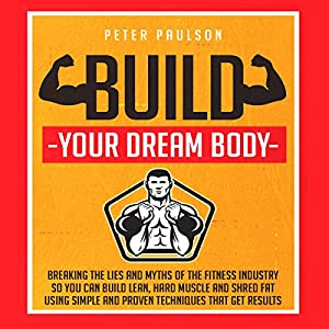 Build Your Dream Body Audiobook
