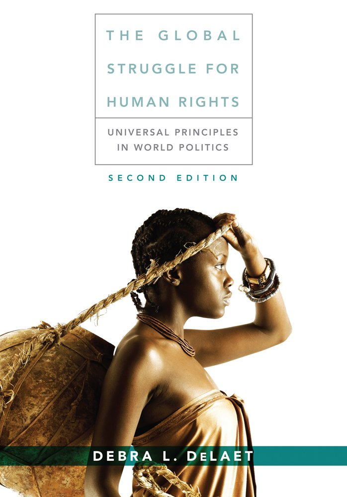 The Global Struggle for Human Rights: Universal Principles in World Politics