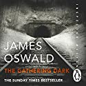 The Gathering Dark: Inspector McLean, Book 8 Audiobook by James Oswald Narrated by Ian Hanmore