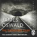 The Gathering Dark: Inspector McLean, Book 8 Hörbuch von James Oswald Gesprochen von: Ian Hanmore