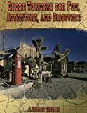 img - for Ghost Towning for Fun, Adventure, and Discovery book / textbook / text book