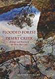 Flooded Forest and Desert Creek, Matthew J. Colloff, 0643109196