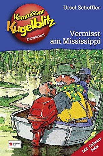 Kommissar Kugelblitz, Band 22: Vermisst am Mississippi