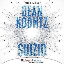 Suizid Hörbuch von Dean Koontz Gesprochen von: Vera Teltz