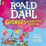 George's Marvellous Medicine | Roald Dahl